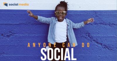 anyone can do social media
